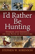 I'd Rather Be Hunting eBook