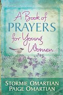 A Book of Prayers For Young Women (Book Of Prayers Series) eBook