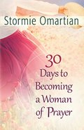 30 Days to Becoming a Woman of Prayer eBook