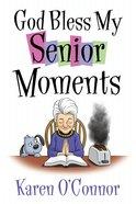 God Bless My Senior Moments eBook