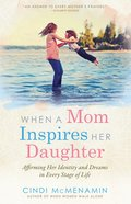 When a Mom Inspires Her Daughter eBook