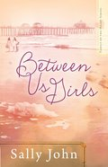 Between Us Girls (#01 in Family Of The Heart Series) eBook