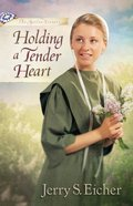 Holding a Tender Heart (#01 in Beiler Sisters Series) eBook