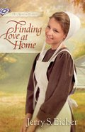 Finding Love At Home (#03 in Beiler Sisters Series)