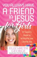 You Always Have a Friend in Jesus For Girls eBook