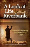 A Look At Life From the Riverbank eBook