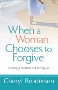 When a Woman Chooses to Forgive eBook