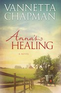 Annas Healing (#01 in The Plain & Simple Miracles Series)