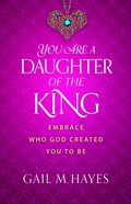You Are a Daughter of the King eBook