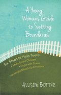 A Young Woman's Guide to Setting Boundaries eBook