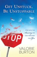 Get Unstuck, Be Unstoppable eBook