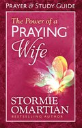 The Power of a Praying Wife Prayer and Study Guide (Relaunch)