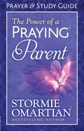 The Power of a Praying Parent Prayer and Study Guide (Relaunch) eBook