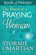 Power of a Praying, The: Woman Book of Prayers (Book Of Prayers Series) eBook