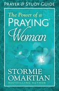 The Power of a Praying Woman Prayer and Study Guide (Relaunch)