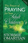 The Power of Praying For Your Adult Children eBook