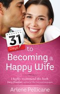 31 Days to Becoming a Happy Wife eBook