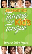 30 Days to Taming Your Kid's Tongue eBook
