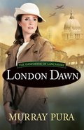 London Dawn (#03 in The Danforths Of Lancashire Series)