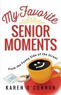 My Favorite Senior Moments eBook