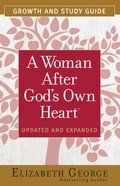 A Woman After God's Own Heart? Growth and Study Guide eBook