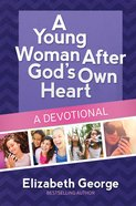 A Young Woman After God's Own Heart--A Devotional eBook