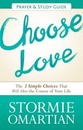 Choose Love (Prayer and Study Guide) (Book Of Prayers Series) eBook