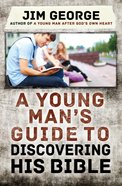 A Young Man's Guide to Discovering His Bible eBook