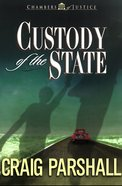 Custody of the State (#02 in Chambers Of Justice Series)