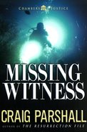 Missing Witness (#04 in Chambers Of Justice Series)