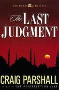 The Last Judgment (#05 in Chambers Of Justice Series)