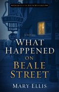 What Happened on Beale Street (#02 in Secrets Of The South Mysteries Series) eBook