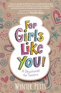 A Devotional For Tweens (For Girls Like You Series) eBook