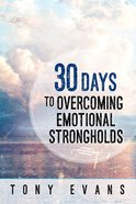 30 Days to Overcoming Emotional Strongholds eBook