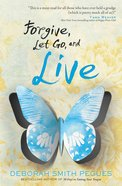 Forgive, Let Go, and Live eBook
