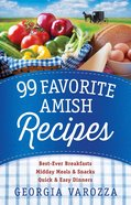 99 Favorite Amish Recipes