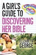 A Girl's Guide to Discovering Her Bible eBook
