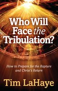 Who Will Face the Tribulation? eBook