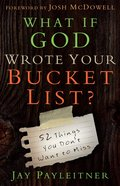 What If God Wrote Your Bucket List? eBook