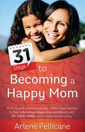 31 Days to Becoming a Happy Mom eBook