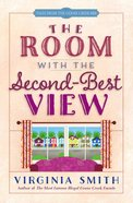 The Room With the Second-Best View (#03 in Tales From The Goose Creek B&b Series) eBook