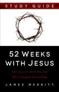 52 Weeks With Jesus Study Guide eBook