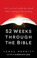 52 Weeks Through the Bible eBook