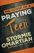 The Power of a Praying Teen eBook