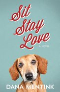 Sit, Stay, Love (#01 in Love Unleashed Series) eBook
