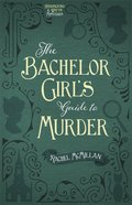The Bachelor Girl's Guide to Murder (#01 in Herringford And Watts Mysteries Series) eBook