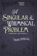A Singular and Whimsical Problem (Herringford And Watts Mysteries Series) eBook