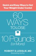 60 Ways to Lose 10 Pounds (Or More) eBook