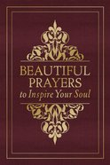 Beautiful Prayers to Inspire Your Soul eBook