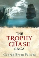 The Trophy Chase Saga (3in1) (Trophy Chase Trilogy Series) eBook